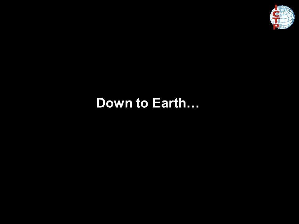 Down to Earth…