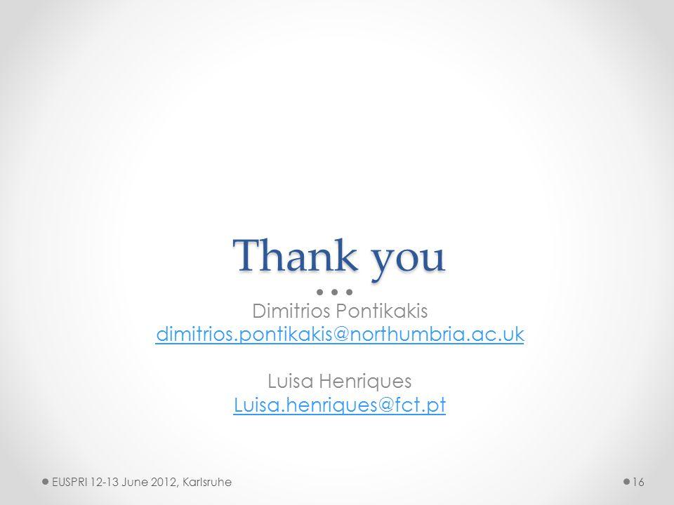 Thank you Dimitrios Pontikakis dimitrios.pontikakis@northumbria.ac.uk Luisa Henriques Luisa.henriques@fct.pt EUSPRI 12-13 June 2012, Karlsruhe16