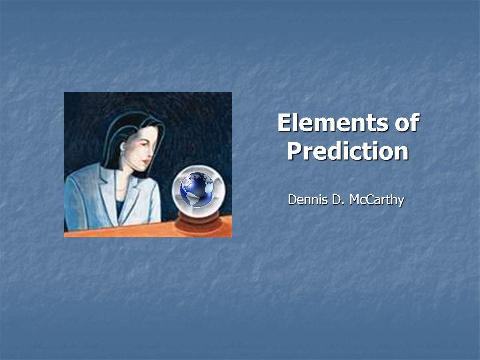 Dennis D. McCarthy Elements of Prediction