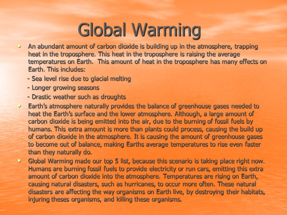 Global Warming Global Warming An abundant amount of carbon dioxide is building up in the atmosphere, trapping heat in the troposphere.