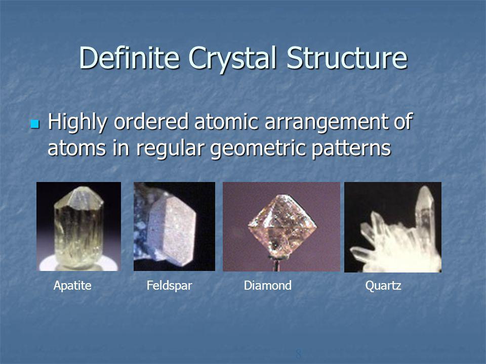 Definite Chemical Formula Minerals are expressed by a specific chemical formula Minerals are expressed by a specific chemical formula -Gold (Au) -Calcite (CaCO 3 ) -Quartz (SiO 2 ) -Pyrite (FeS 2 )
