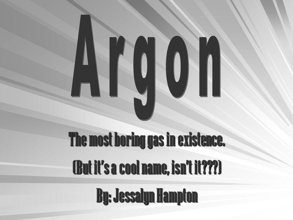 1.Atomic Symbol: Ar 2. Atomic Number: 18 3.