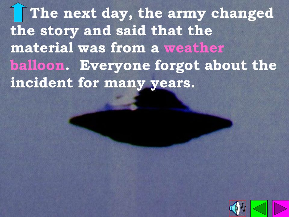 Roswell, New Mexico, is where it all started, over fifty years ago.