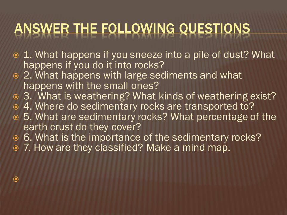 Gravel >256-2 mm Sand 2- 0.062 mm Clay <0.004 mm Silt 0.062-0.004 mm Boulder: >256mm Cobble: 64-256 mm Pebble: 4-64 mm Granule: 2-4mm Fine gravel