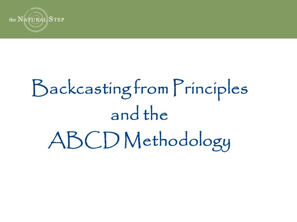 Backcasting from Principles and the ABCD Methodology