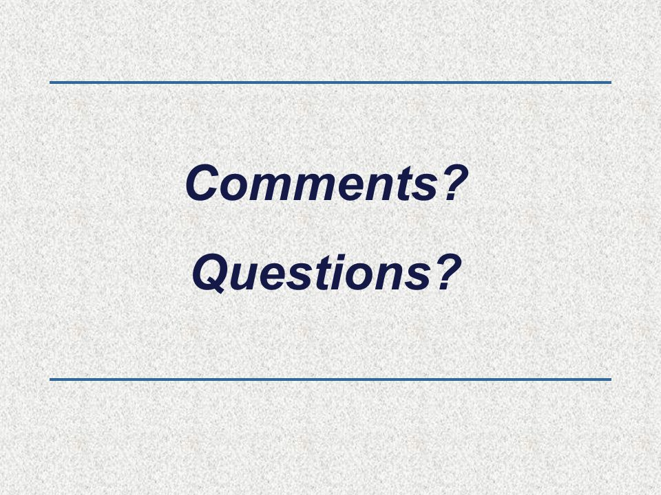 Comments Questions