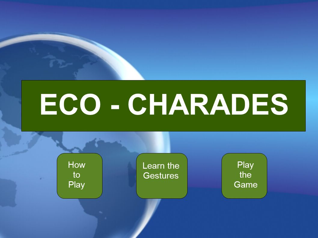 ECO - CHARADES Play the Game Learn the Gestures How to Play