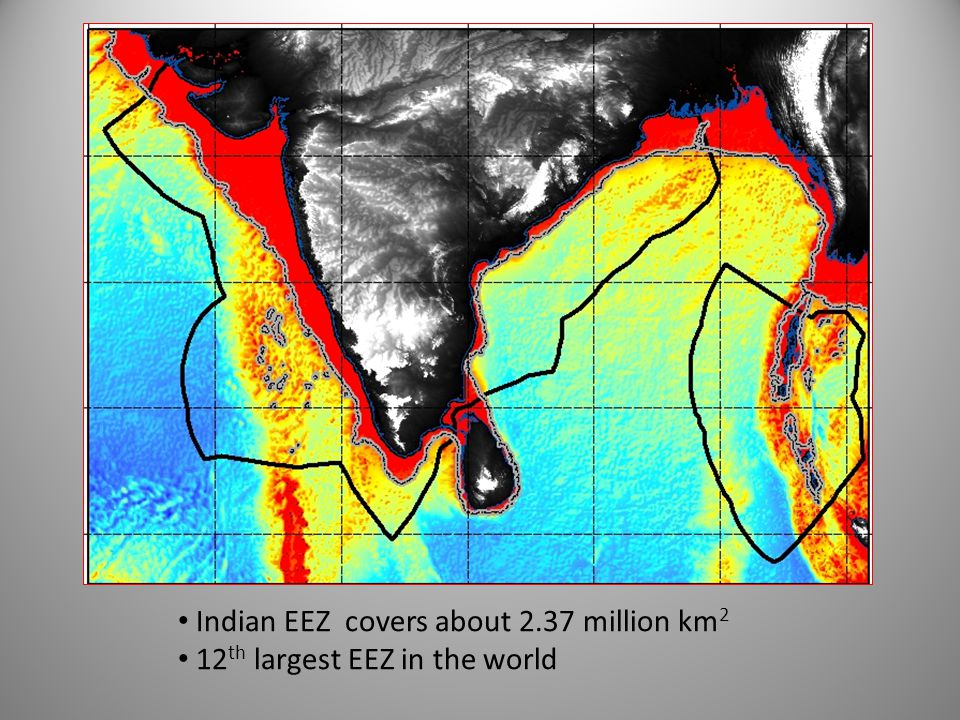 Indian EEZ covers about 2.37 million km 2 12 th largest EEZ in the world