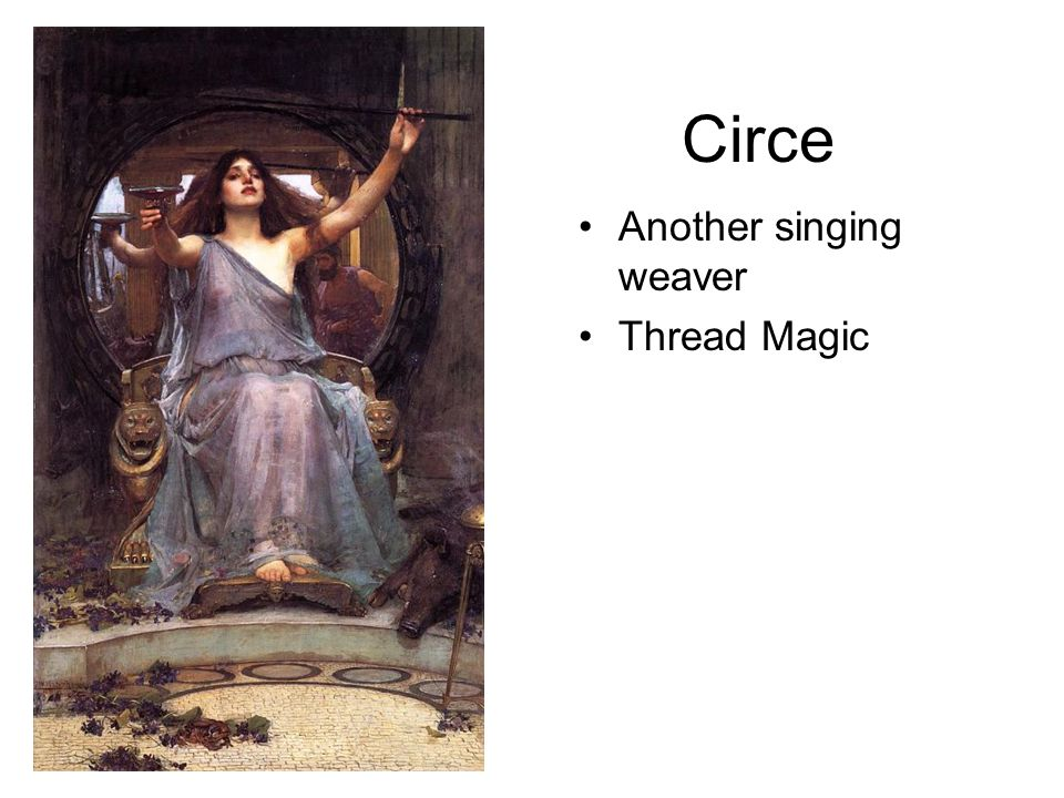 Circe Another singing weaver Thread Magic