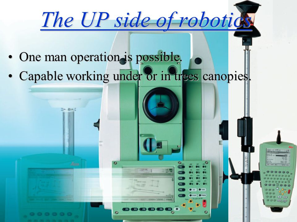 The UP side of robotics One man operation is possible.One man operation is possible. Capable working under or in trees canopies.Capable working under