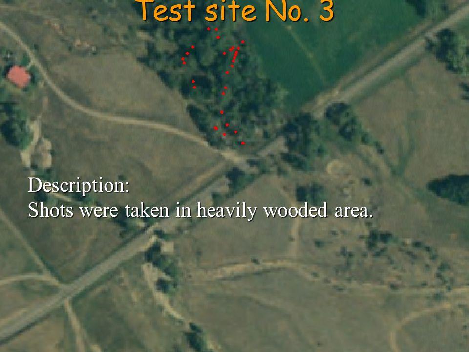Test site No. 3 Description: Shots were taken in heavily wooded area.