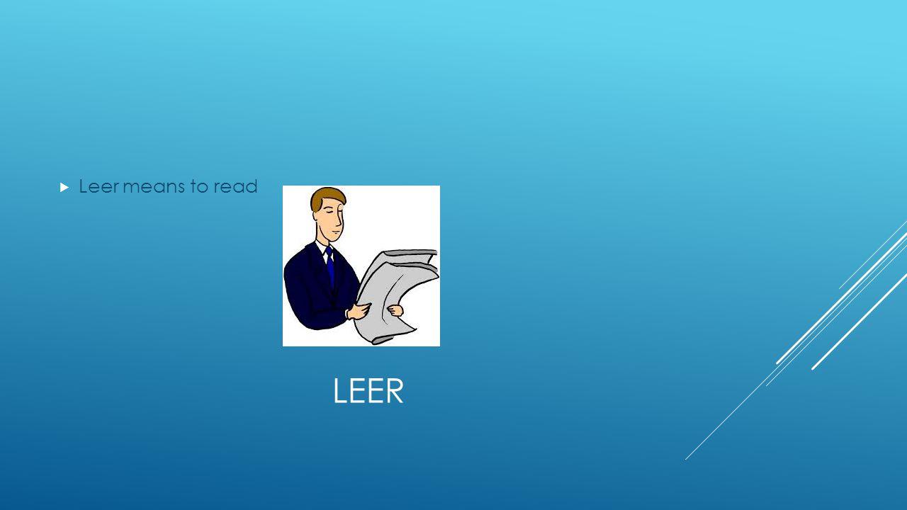 LEER  Leer means to read