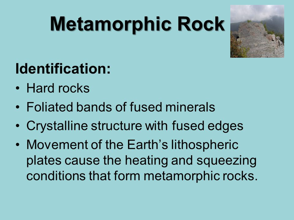 Metamorphic Rocks. Metamorphic Rock Formation: As the Earth moves ...