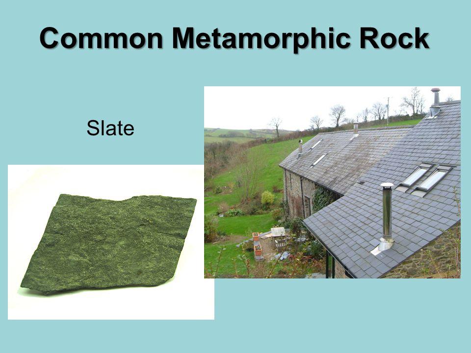 Common Metamorphic Rock Slate