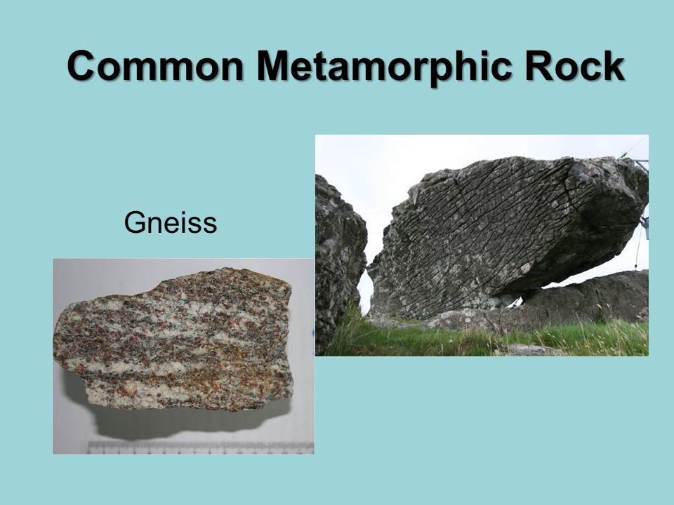 Common Metamorphic Rock Gneiss