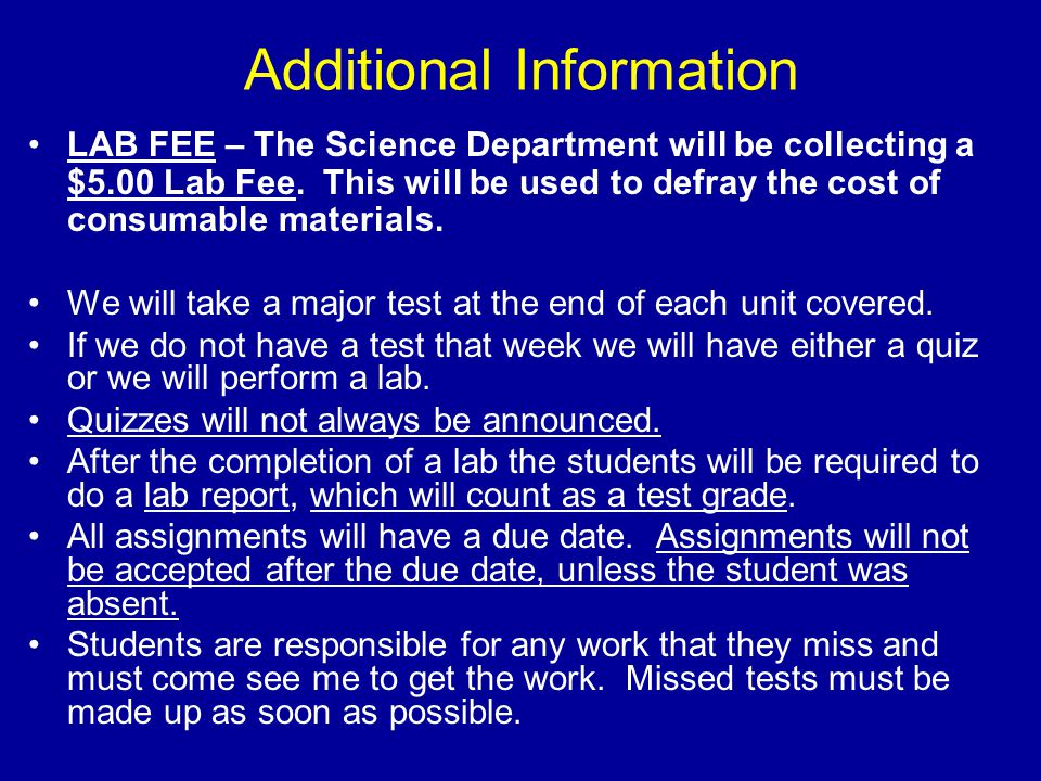 Additional Information LAB FEE – The Science Department will be collecting a $5.00 Lab Fee.