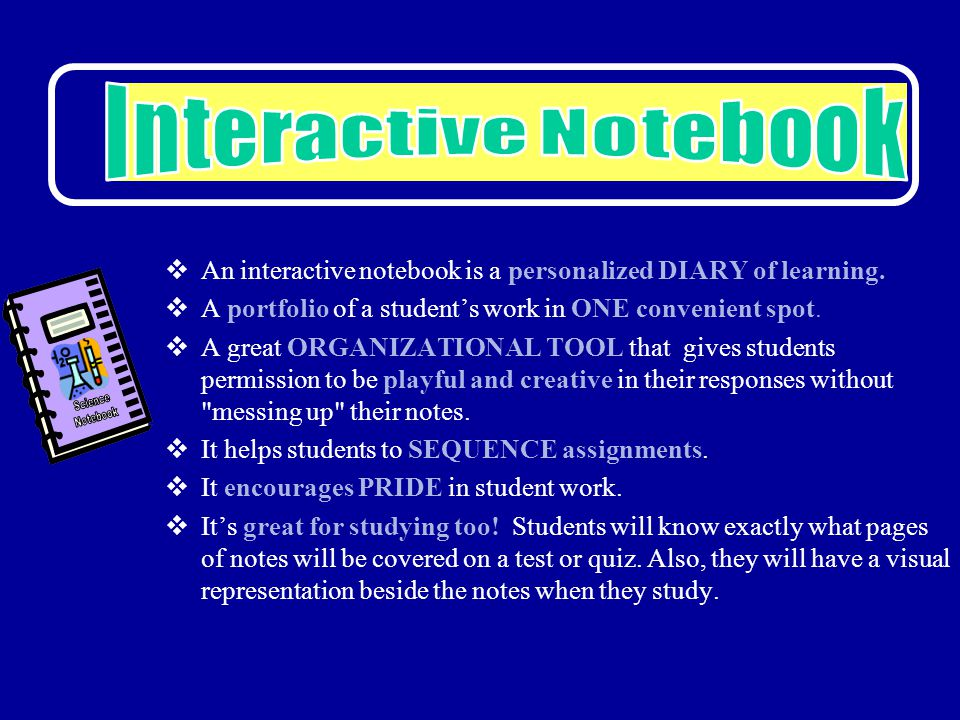  An interactive notebook is a personalized DIARY of learning.
