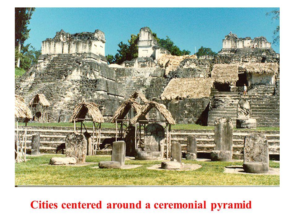 Cities centered around a ceremonial pyramid