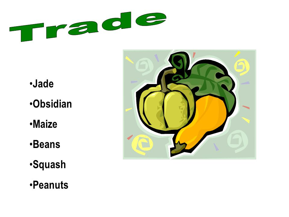 Jade Obsidian Maize Beans Squash Peanuts