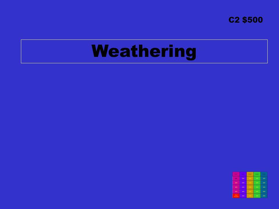 C2 $500 Weathering