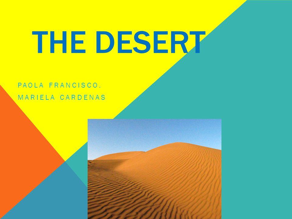 THE DESERT PAOLA FRANCISCO. MARIELA CARDENAS