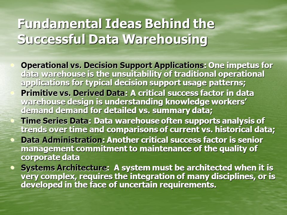 Fundamental Ideas Behind the Successful Data Warehousing Operational vs.