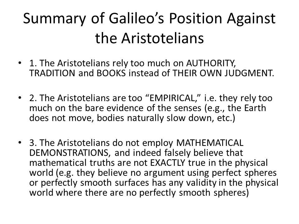 Summary of Galileo's Position Against the Aristotelians 1.