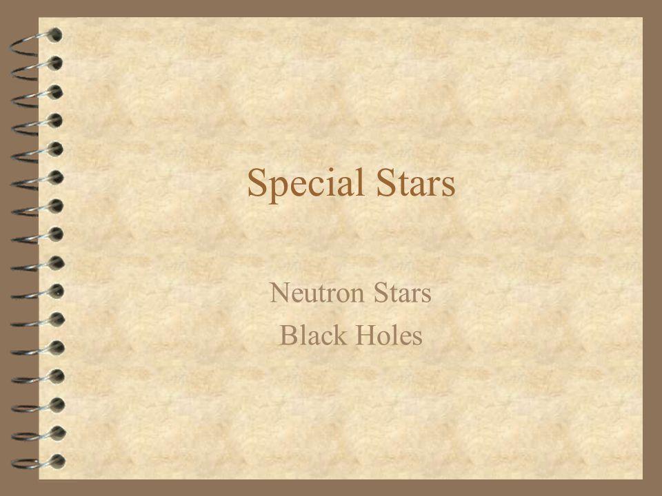 Special Stars Neutron Stars Black Holes