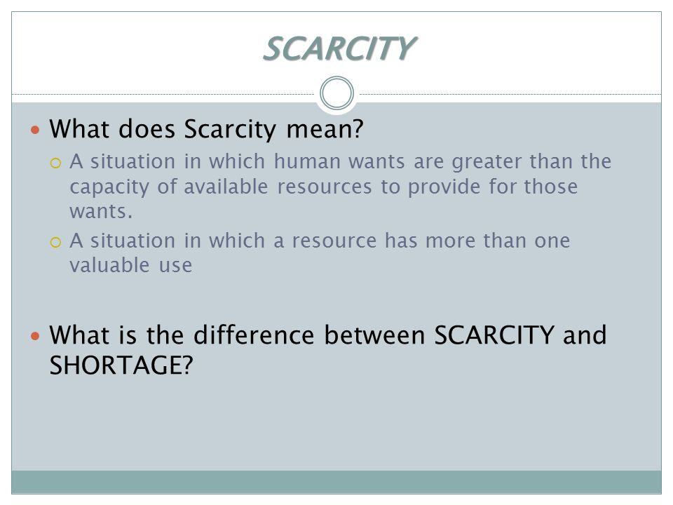 SCARCITY What does Scarcity mean.