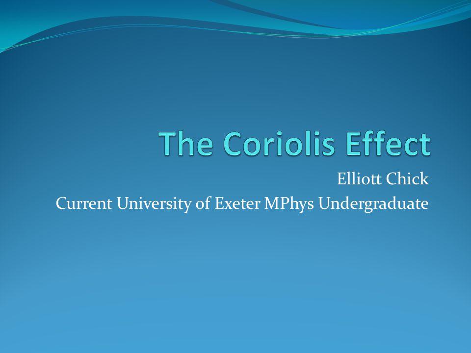 Elliott Chick Current University of Exeter MPhys Undergraduate