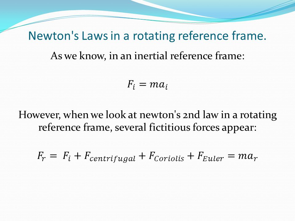 Newton s Laws in a rotating reference frame.