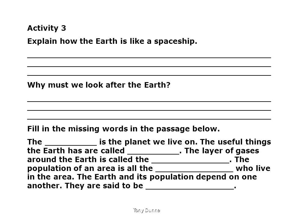 Activity 3 Explain how the Earth is like a spaceship. _______________________________________________ _______________________________________________