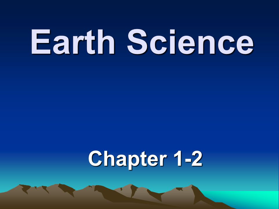 Earth Science Chapter 1-2