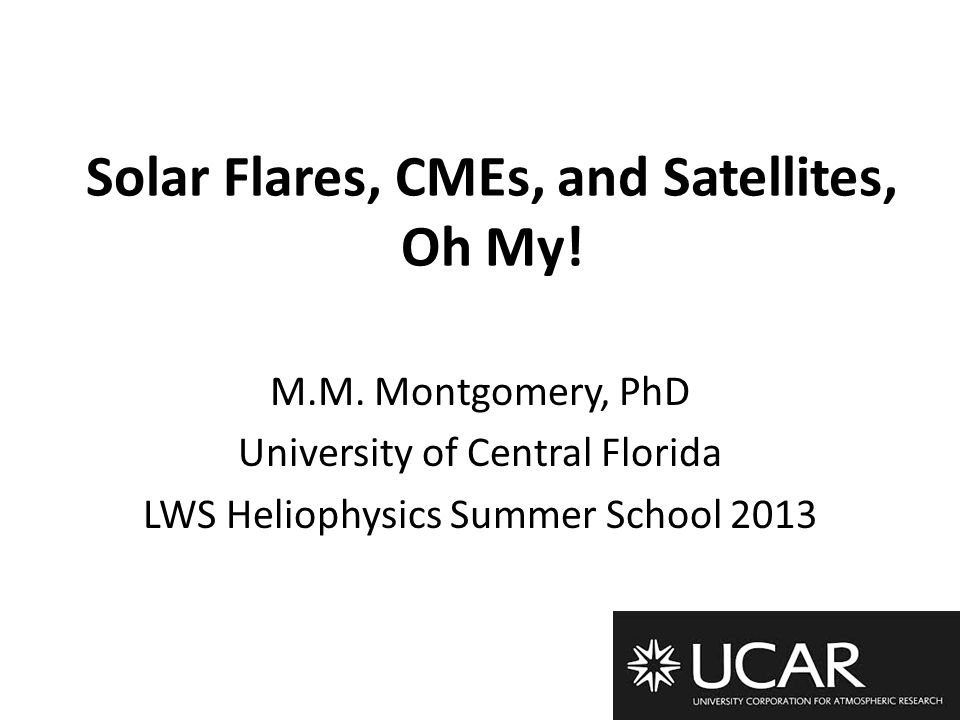 Solar Flares, CMEs, and Satellites, Oh My. M.M.