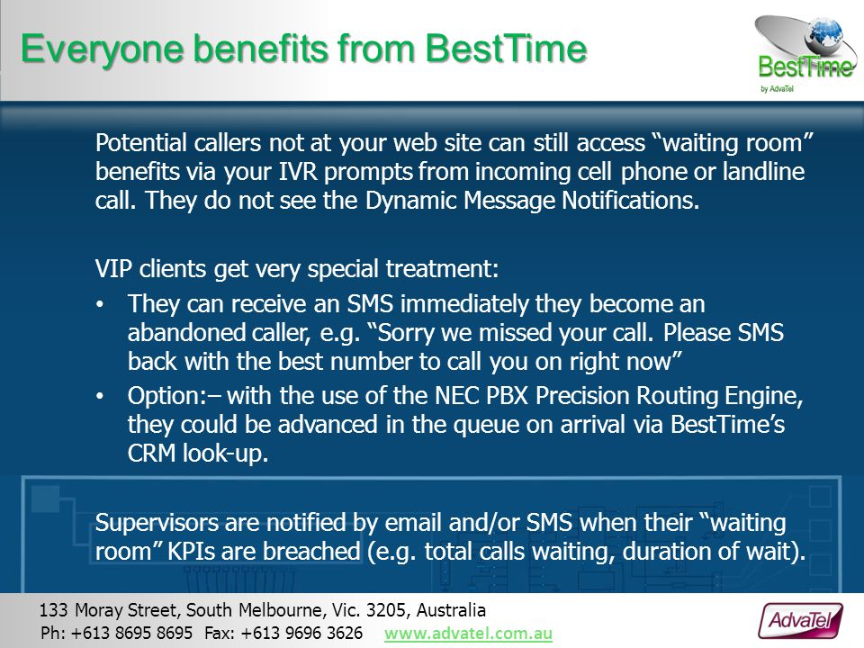 "Potential callers not at your web site can still access ""waiting room"" benefits via your IVR prompts from incoming cell phone or landline call. They d"