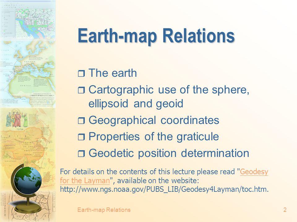 Copyright, 1998-2013 © Qiming Zhou GEOG1150. Cartography Earth-map Relations