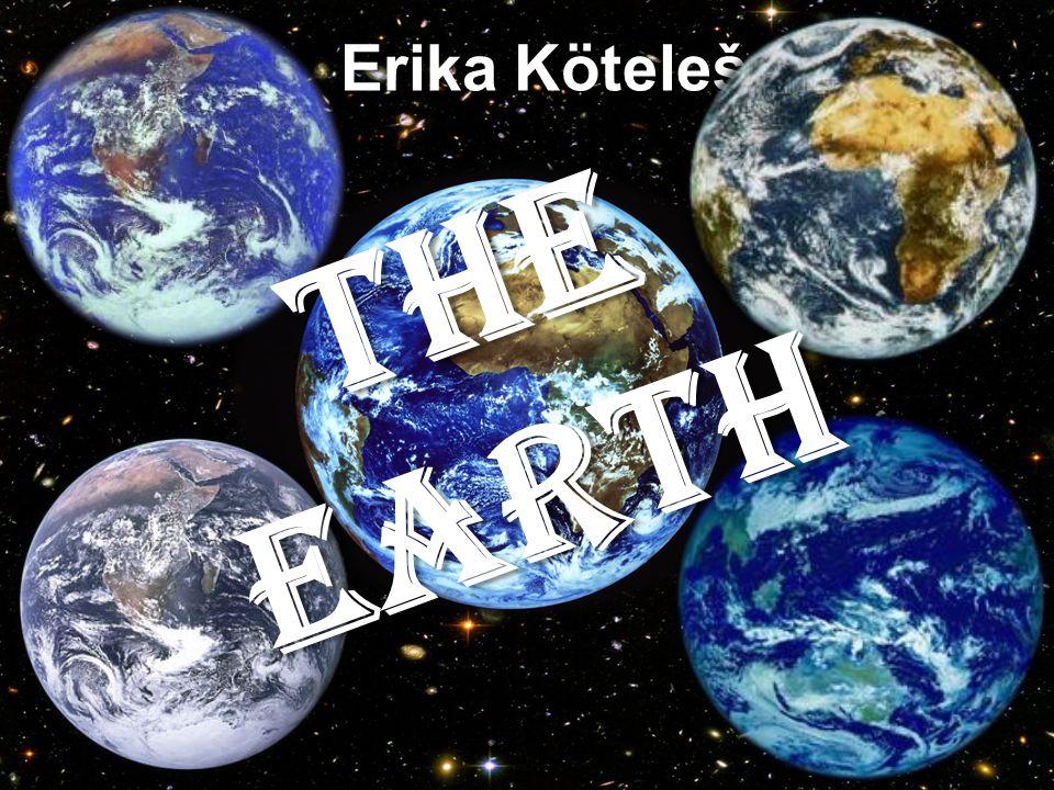 Erika Kötelešová The earth