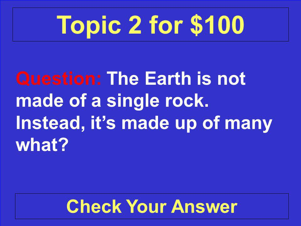 Answer: Pressure Back to the Game Board Topic 1 for $500