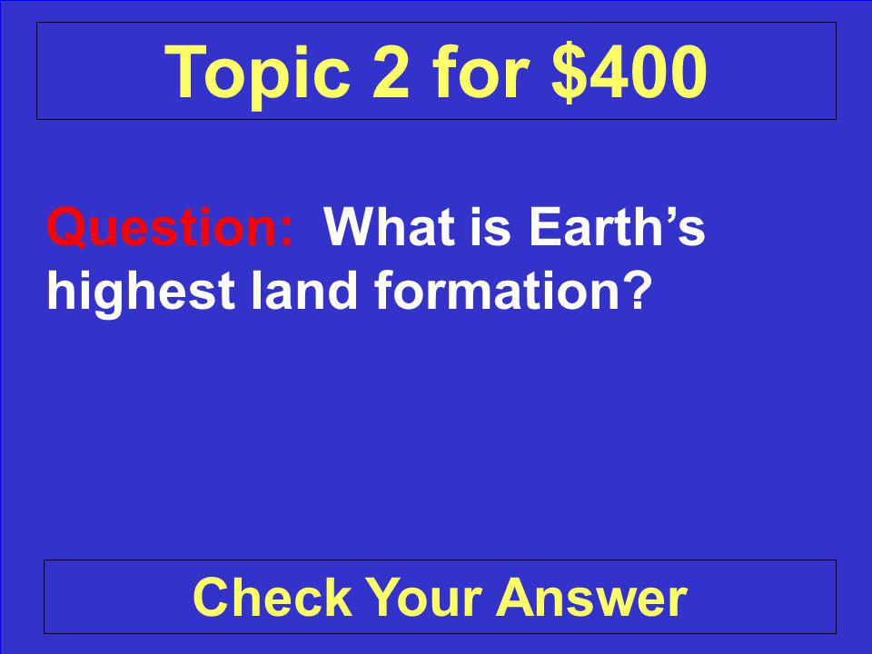 Answer: Push, pull, and scrape past Back to the Game Board Topic 2 for $300