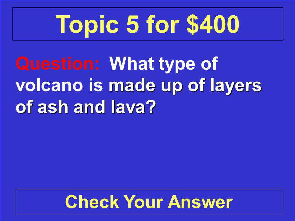 Answer: A crater Back to the Game Board Topic 5 for $300