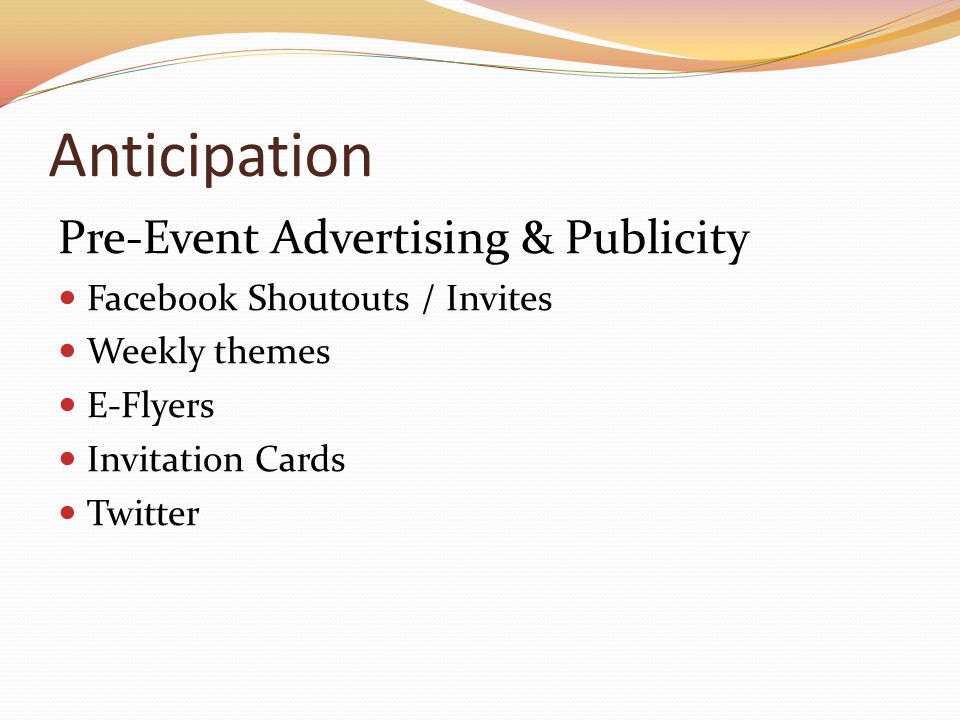 Anticipation Pre-Event Advertising & Publicity Facebook Shoutouts / Invites Weekly themes E-Flyers Invitation Cards Twitter