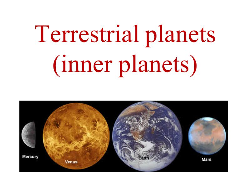 Terrestrial planets (inner planets)