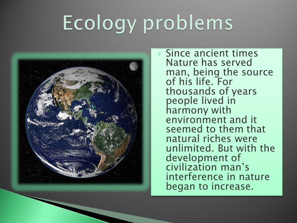 Problem: A. The development of interest in environmental problems of mankind. B. Parenting sense of responsibility for the future for our planet and i