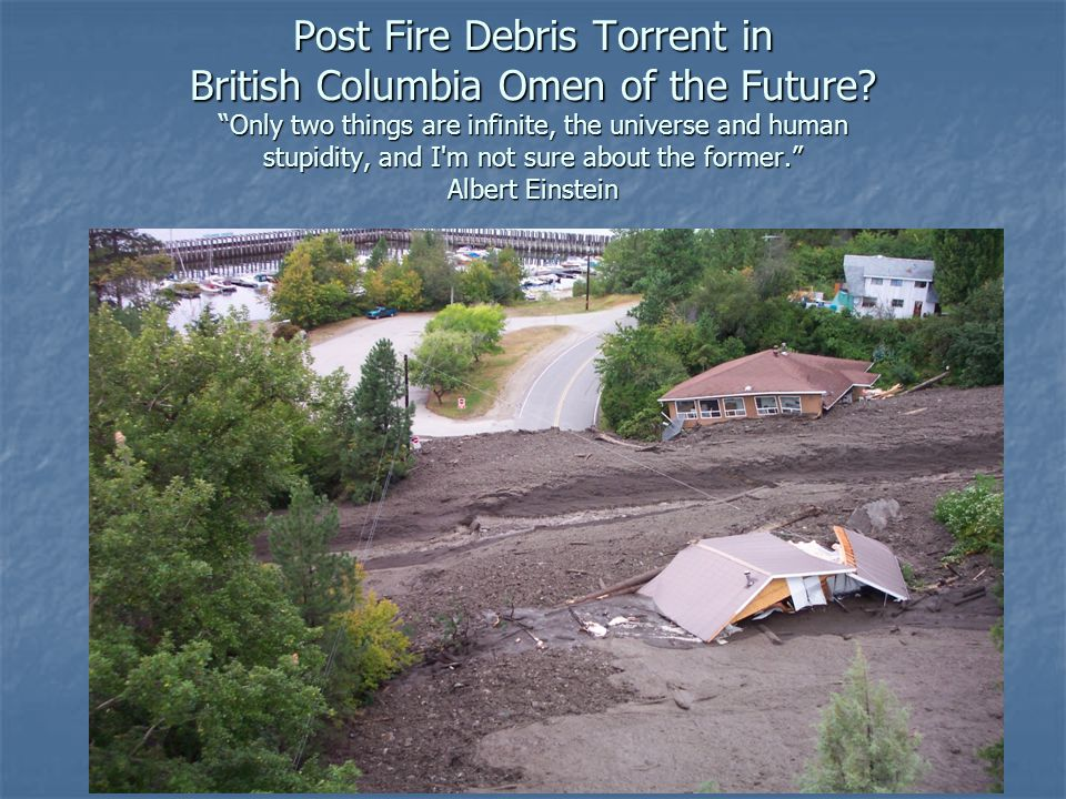 Post Fire Debris Torrent in British Columbia Omen of the Future.