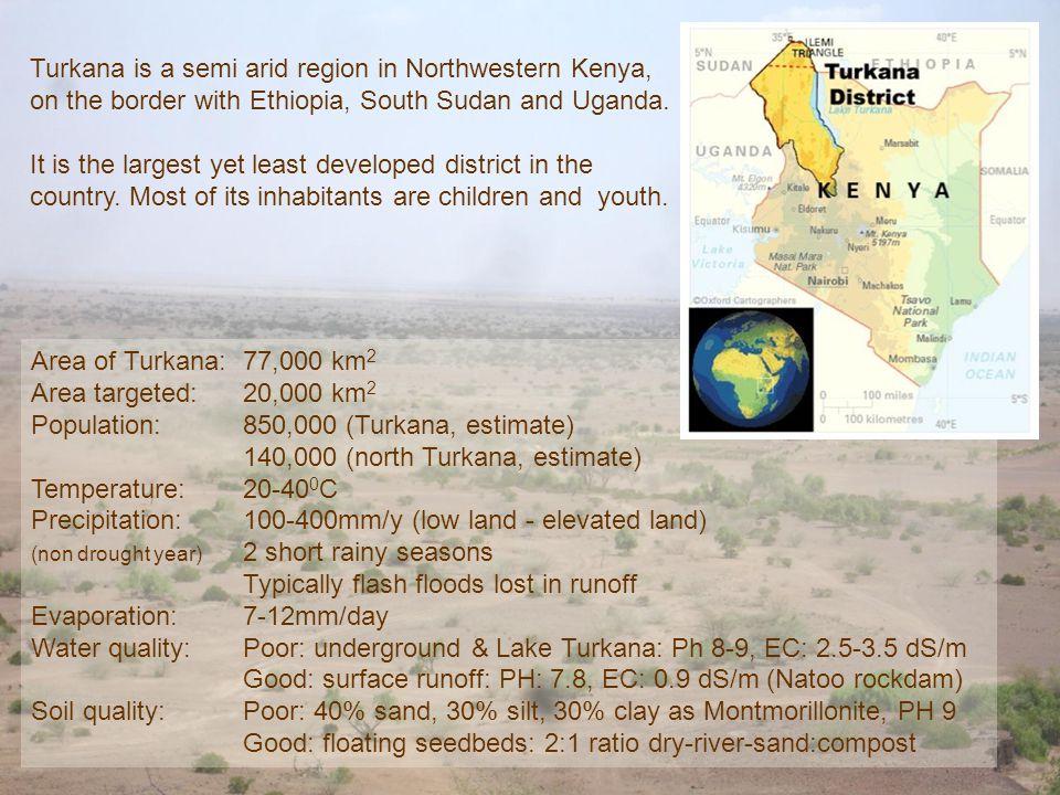 טורקנה היא חבל ארץ חצי מדברי בצפון מערב קניה, על גבול אתיופיה, דרום סודן ואוגנדה. טורקנה היא המחוז הגדול והעני ביותר בקניה. מרבית תושביו: ילדים ונוער.