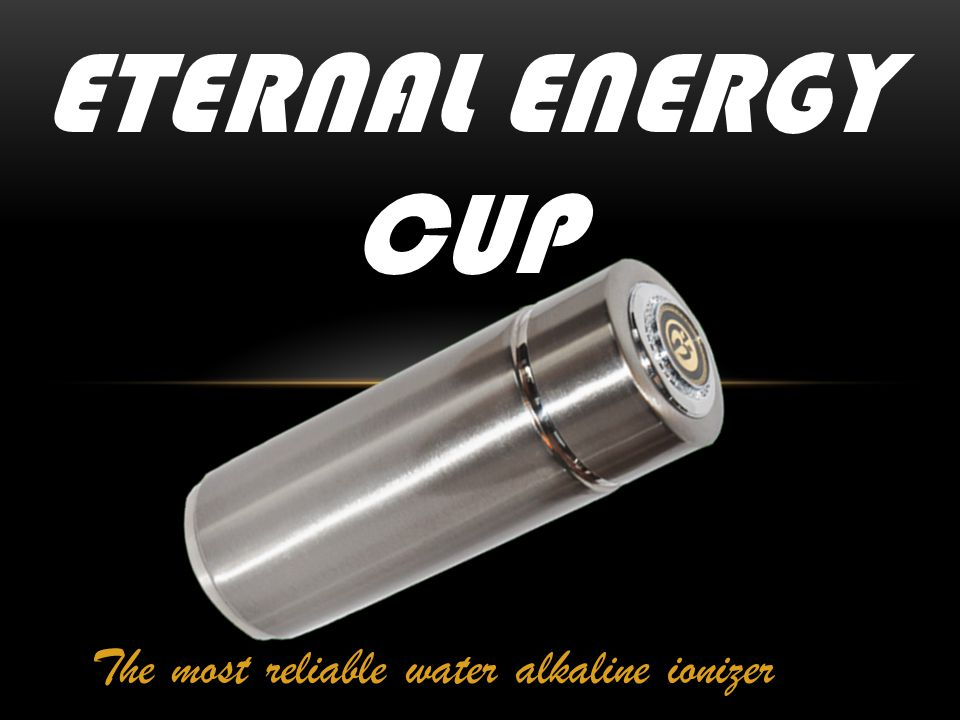 The most reliable water alkaline ionizer ETERNAL ENERGY CUP