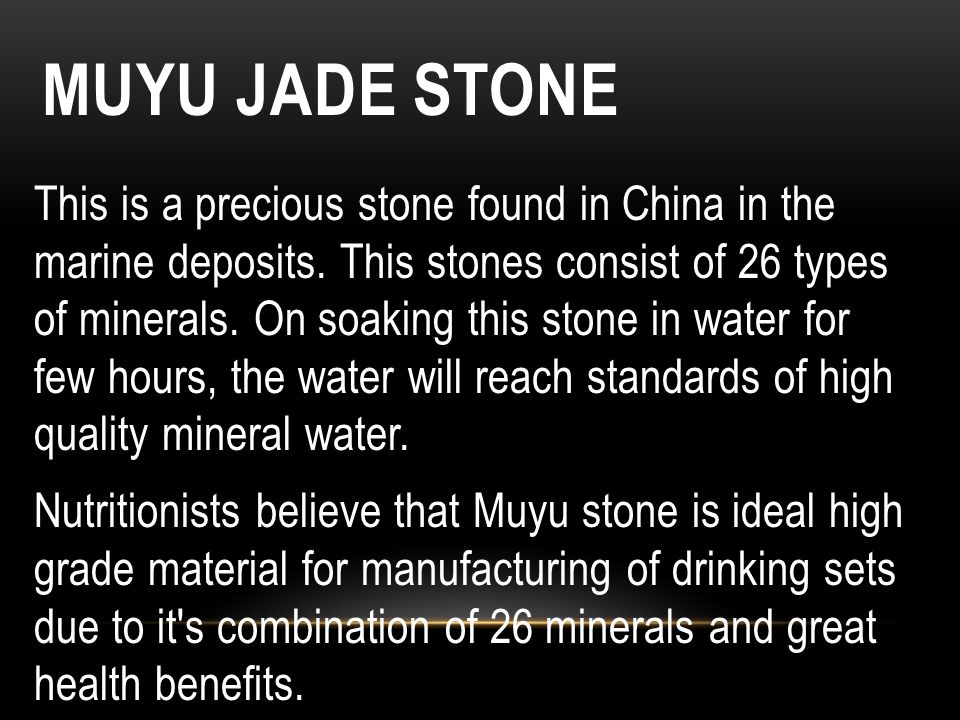 This is a precious stone found in China in the marine deposits. This stones consist of 26 types of minerals. On soaking this stone in water for few ho