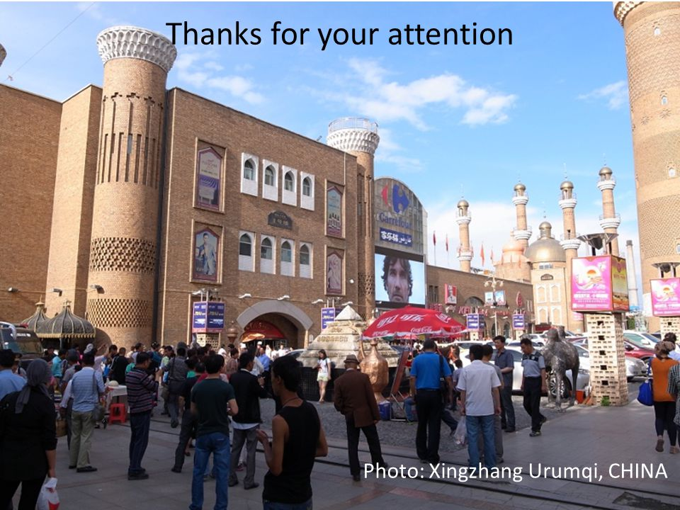 Thanks for your attention Photo: Xingzhang Urumqi, CHINA