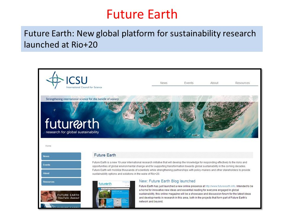 Future Earth Future Earth: New global platform for sustainability research launched at Rio+20