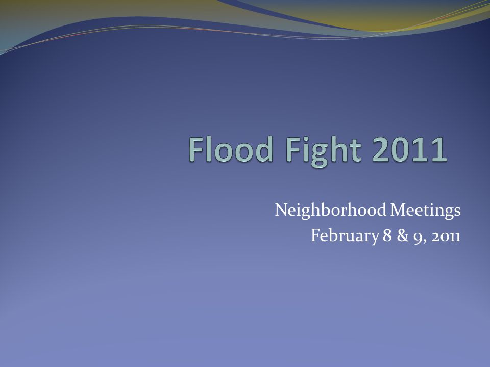 Neighborhood Meetings February 8 & 9, 2011